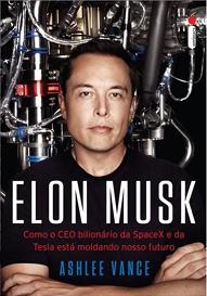 Como o Ceo Bilionário da Spacex e da Tesla Está Moldando Nosso Futuro*